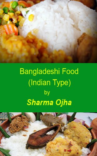 Bangladeshi (Indian Type) Delicious Food: Make Your Life Tasty ! (South Asian Recipe Book Book 1) (Food Bangladeshi)