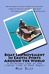 Boat Improvement In Exotic Ports Around the World