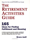 The Retirement Activities Guide, Bruce Juell, 0976579138