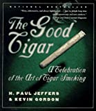 The Good Cigar, H. Paul Jeffers and Kevin Gordon, 0767900367