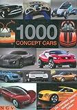 1000 Concept Cars: Ideen, Entwicklungen, Utopien