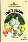 The Mystery of the Phantom Grasshopper (Trixie Belden)