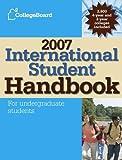 International Student Handbook 2007, College Board Staff, 0874477689