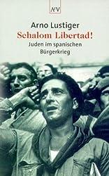 Schalom Libertad!: Juden im spanischen Bürgerkrieg. Aktualisierte Neuausgabe