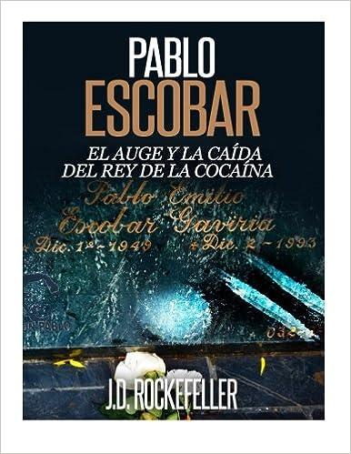 Book Pablo Escobar: El Auge y la Caida del Rey de la Cocaina
