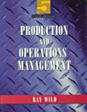 Production and Operations Management, Ray Wild, 0304330779
