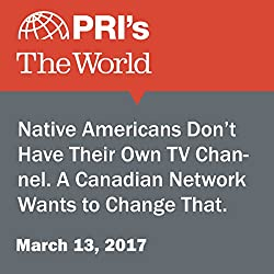 Native Americans Don't Have Their Own TV Channel. A Canadian Network Wants to Change That.