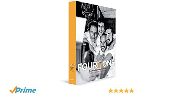 Four in One: On the Boundaries of Chocolate: Ramon Morató, Josep Maria Ribé, Raúl Bernal, Miquel Guarro, Rafel Vilà, Ivan Raga, Joan Martín: 8603810004606: ...