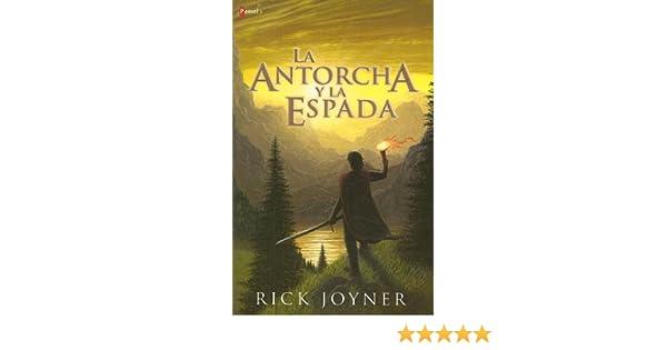 la antorcha y la espada rick joyner