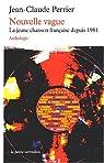 Nouvelle vague : Anthologie de la chanson française de 1981 à nos jours par Perrier