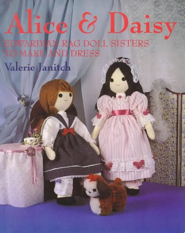 Alice And Daisy  Edwardian Rag Doll Sisters To Make And Dress  Alice And Daisy S.