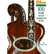 Gibson Guitars: 100 Years of an American Icon