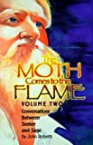The Moth Comes to the Flame, John Roberts, 1878682040