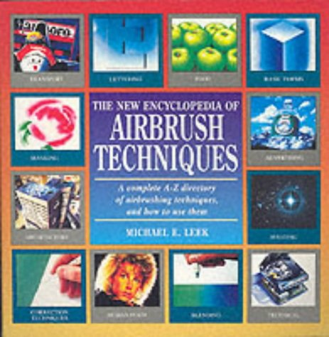 The New Encyclopedia of Airbrush Techniques pdf