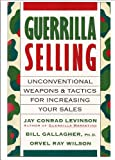 Guerrilla Selling, Bill Gallagher and Orvel Ray Wilson, 0395580390