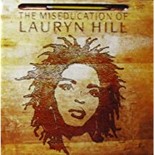 The Miseducation Of Lauren Hill by Hill, Lauryn (2008-06-03)