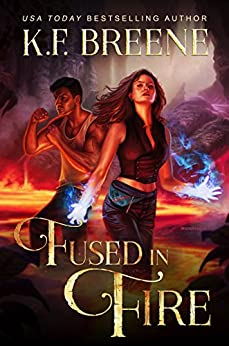 Fused in Fire (Fire and Ice Trilogy Book 3) by [Breene, K.F.]