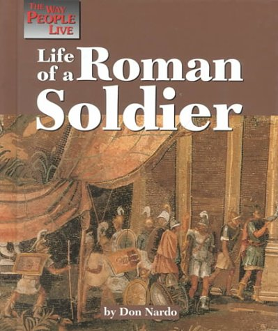 The Way People Live - Life of a Roman Soldier