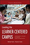 Leading the Learner-Centered Campus: An Administrator's Framework for Improving Student Learning Outcomes
