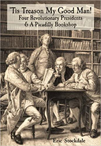 Book 'Tis Treason My Good Man!: Four Revolutionary Presidents and a Piccadilly Bookshop