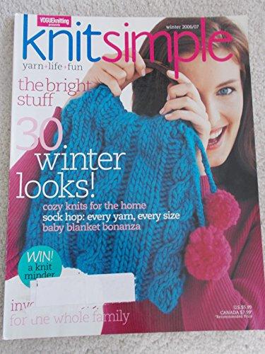 Vogue Knitting Presents KNITSIMPLE KNIT SIMPLE magazine Winter 2006/2007 07 (A knit minder kit, vests, sock hop, baby blanket)