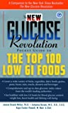 The New Glucose Revolution Pocket Guide to the Top 100 Low GI Foods, Jennie Brand-Miller and Johanna Burani, 1569245002