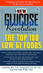 The New Glucose Revolution Pocket Guide to the Top 100 Low-Glycemic Foods