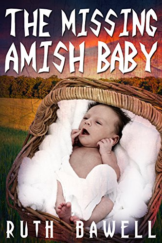 the-missing-amish-baby-amish-mystery-and-romance-the-amish-detective-series-book-1