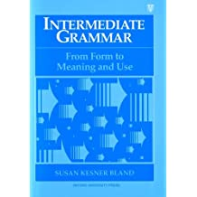 Intermediate Grammar: From Form to Meaning and Use Student Book