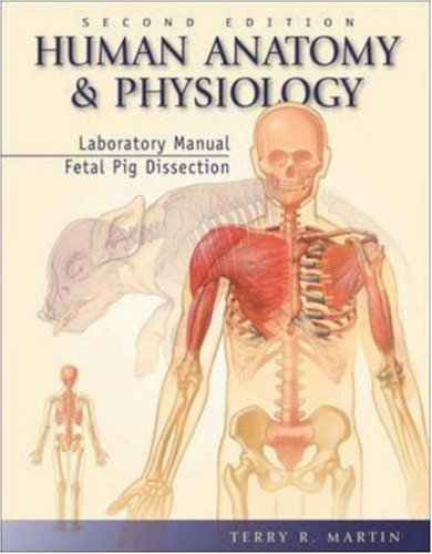 Human Anatomy and Physiology Laboratory Manual, Fetal Pig Dissection