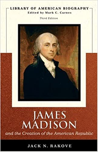 James madison and the creation of the american republic library james madison and the creation of the american republic library of american biography series 3rd edition 3rd edition fandeluxe Choice Image