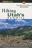 Hiking Utah's Summits, Tom Wharton and Paula Huff, 1560445882