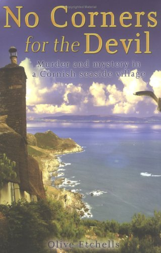 No Corners for the Devil: Murder and Mystery in a Cornish Seaside Village
