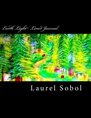 Earth Light~ Lined Journal (Fine Art Rainbow Journal)