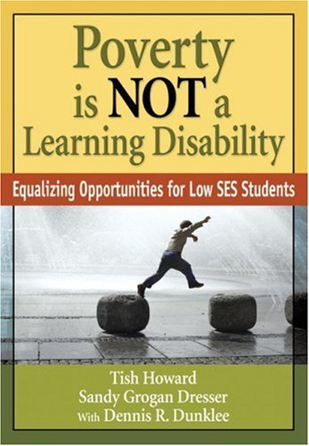 By Tish Howard - Poverty Is NOT a Learning Disability: Equalizing Opportunities for Low SES Students