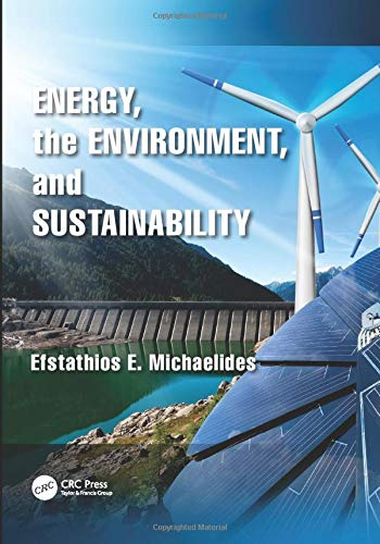 Energy, the Environment, and Sustainability (Mechanical and Aerospace Engineering Series)