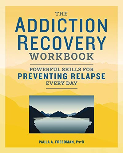 (The Addiction Recovery Workbook: Powerful Skills for Preventing Relapse Every Day)