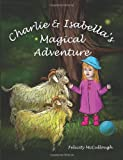 Charlie and Isabella's Magical Adventure, Felicity McCullough, 1781650012