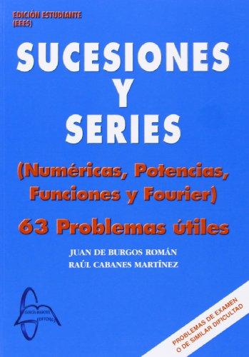 Descargar Libro Sucesiones Y Series - 63 Problemas Utiles Juan De. Burgos