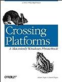 Crossing Platforms : A Macintosh/Windows Phrasebook, Engst, Adam and Pogue, David, 1565925394
