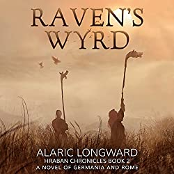 Raven's Wyrd: A Novel of Germania and Rome