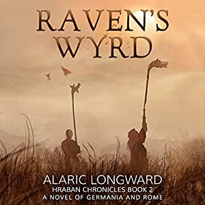 Raven's Wyrd: A Novel of Germania and Rome Audiobook