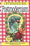 Introducing Postmodernism, Richard Appignanesi and Chris Garratt, 1874166218