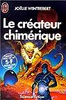 Le créateur chimérique par Joëlle Wintrebert
