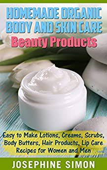 Homemade Organic Body Beauty Products ebook