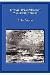 Leonard Robbie Robinson: Waxahachie Warrior by Ted Edwards (2010-09-14) Paperback