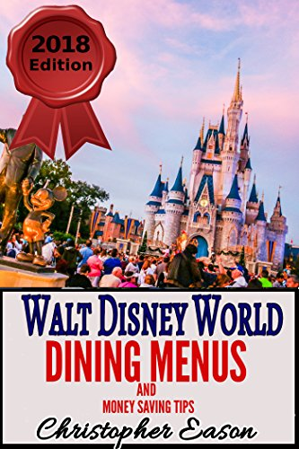 Walt Disney World Dining Menus and Money Saving Tips: 2018 - 2019 Edition (Best Disney Tips And Tricks)