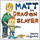 Matt the Dragon Slayer, Debora Lingwood, 1770692487