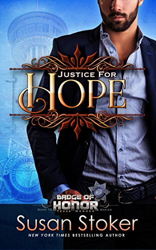 Justice For Hope (Badge of Honor: Texas Heroes Book 12) by [Stoker, Susan]