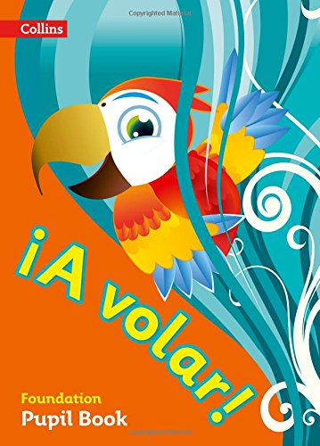 Level Pupil Book - A volar Pupil Book Foundation Level: Primary Spanish for the Caribbean